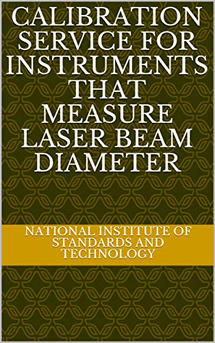 Calibration service for instruments that measure laser beam diameter (English Edition)