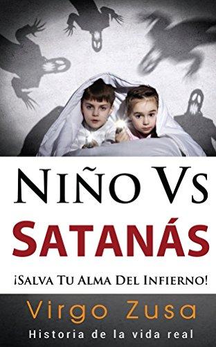Niño Vs Satanás: ¡SALVA TU ALMA DEL INFIERNO!