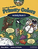 American English Primary Colors 3 Activity Book (Primary Colours)