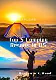 Top 5 Camping Resorts in the US (English Edition)