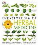 Encyclopedia of Herbal Medicine: 550 Herbs and Remedies for Common Ailments...