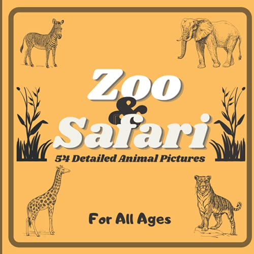 Zoo and Safari Coloring Book: Wild Animals Coloring Book for all Ages