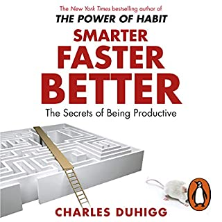 Smarter Faster Better     The Secrets of Being Productive              Written by:                                                                                                                                 Charles Duhigg                               Narrated by:                                                                                                                                 Mike Chamberlain                      Length: 10 hrs and 22 mins     10 ratings     Overall 4.5