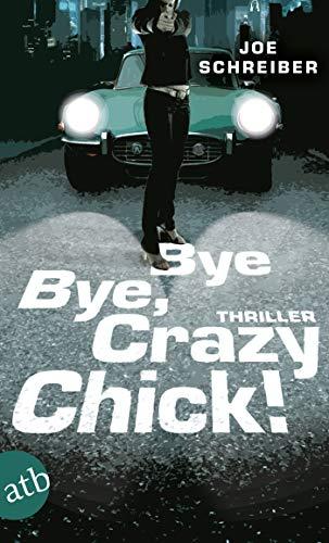 Bye Bye, Crazy Chick!: Thriller