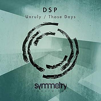 Unruly / Those Days