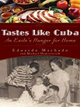 Tastes Like Cuba: An Exile's Hunger for Home (English Edition)