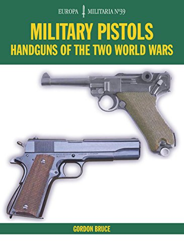 Military Pistols: Handguns of the Two World Wars (Europa Militaria Book 39) (English Edition)