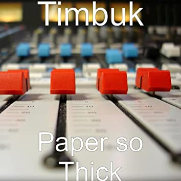 Paper so Thick