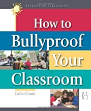 How to Bullyproof Your Classroom by Caltha Crowe Published by Northeast Foundation for Children 1st (first) edition (2012) Paperback