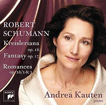 Schumann: Kreisleriana & Fantasy In C & 2 Romances
