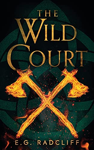 The Wild Court: A Celtic Fae Inspired Fantasy Novel (The Coming of Áed)