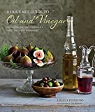 A Gourmet Guide to Oil Vinegar: Discover and explore the world 039 s finest speciality seasonings by Ursula Ferrigno(2014-10-09)