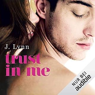 Trust in me     Wait for You 3              Autor:                                                                                                                                 J. Lynn                               Sprecher:                                                                                                                                 Thorsten Schneider                      Spieldauer: 9 Std. und 24 Min.     233 Bewertungen     Gesamt 4,4
