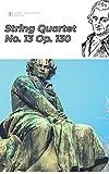 Beethoven String Quartet No. 13 in B♭ major, Op. 130 Sheet Music Score ('Beethoven string Quartets Complete') (English Edition)