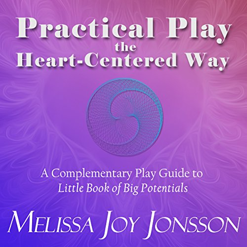 Practical Play the Heart-Centered Way audiobook cover art