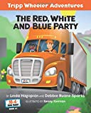 The Red, White and Blue Party: Tripp Wheeler Adventures (10-4 Good Buggy)