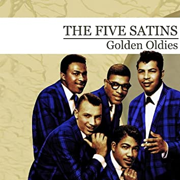 Golden Oldies [The Five Satins] (Digitally Remastered)