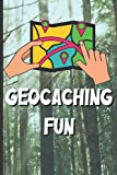 Geocaching Fun: Outdoor Adventures with the Best GPS for Geocaching Fun Logbook Included