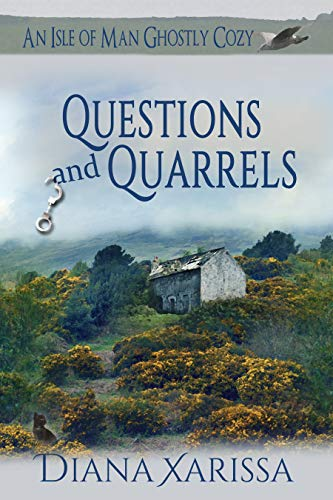 Questions and Quarrels (An Isle of Man Ghostly Cozy Book 17) by [Diana Xarissa]