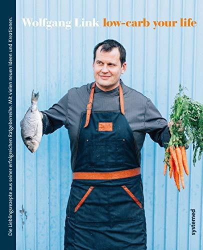 Low-Carb your life: Dieses Low Carb Kochbuch hat es in sich: Die besten Low Carb Lebensmittel und Rezepte, Tipps zum Abnehmen und Wohlfühlen vom Profikoch.
