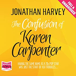 The Confusion of Karen Carpenter                   By:                                                                                                                                 Jonathan Harvey                               Narrated by:                                                                                                                                 Susanna Hurst                      Length: 10 hrs and 29 mins     16 ratings     Overall 3.4