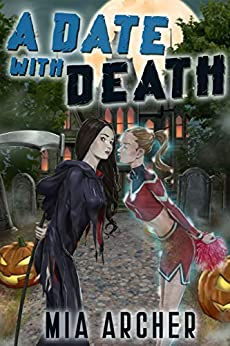 A Date With Death by [Mia Archer]