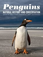 Penguins: Natural History and Conservation (Samuel and Althea Stroum Book)