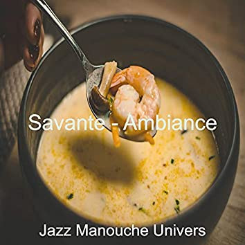 Savante - Ambiance