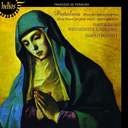 Penalosa: Missa Ave Maria Peregrina Missa Nunca Fue Pena Mayor