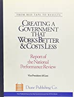 From Red Tape to Results: Creating a Government That Works Better and Costs Less : Report of the National Performance Review