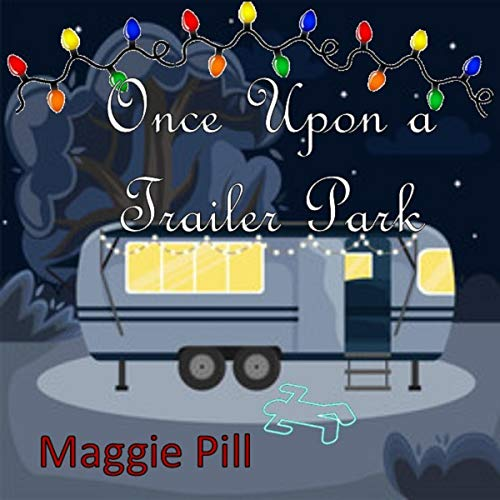 Once upon a Trailer Park audiobook cover art