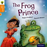 Oxford Reading Tree Traditional Tales: Level 6: The Frog Prince (Traditional Tales. Stage 6)
