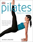 Pilates Body in Motion: A Practical Guide to the First 3 Years
