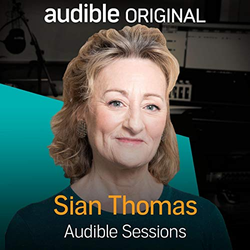 Sian Thomas     Audible Sessions: FREE Exclusive Interview              By:                                                                                                                                 Robin Morgan-Bentley                               Narrated by:                                                                                                                                 Sian Thomas                      Length: 11 mins     Not rated yet     Overall 0.0