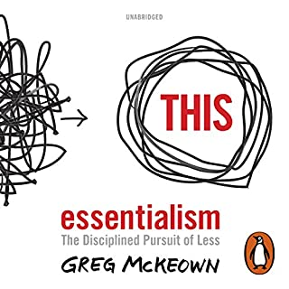 Essentialism     The Disciplined Pursuit of Less              De :                                                                                                                                 Greg McKeown                               Lu par :                                                                                                                                 Greg McKeown                      Durée : 6 h et 14 min     18 notations     Global 4,4