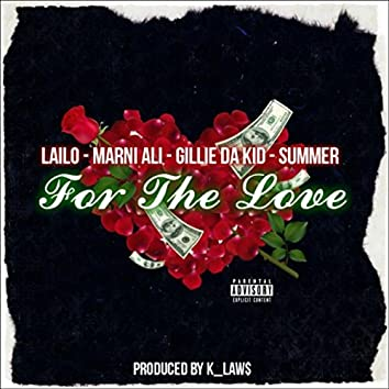 For the Love (feat. Gillie da Kidd, Marni Ali & Summer)