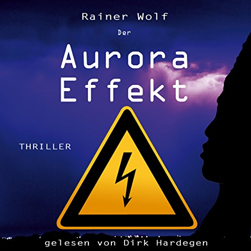 Der Aurora Effekt                   Autor:                                                                                                                                 Rainer Wolf                               Sprecher:                                                                                                                                 Dirk Hardegen                      Spieldauer: 8 Std. und 1 Min.     106 Bewertungen     Gesamt 3,2