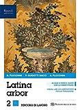 Latina arbor. Esercizi. Per le Scuole superiori. Con e-book. Con espansione online (Vol. 2)