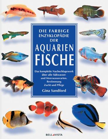 Die farbige Enzyklopädie der Aquarienfische