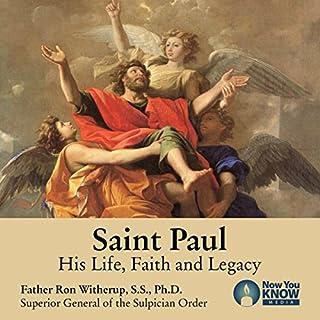 Saint Paul: His Life, Faith and Legacy audiobook cover art