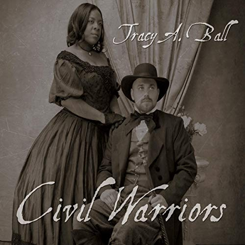 Civil Warriors Audiobook By Tracy A. Ball cover art