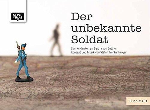 Der unbekannte Soldat: Zum Andenken an Bertha von Suttner