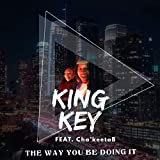 The Way You Be Doing It (feat. Cha'keeta B) [Explicit]