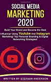 Social Media Marketing 2020: Build Your Brand and Become the