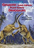Gigantic Long-Necked Plant-Eating Dinosaurs: The Prosauropods and Sauropods (Dinosaur Library)