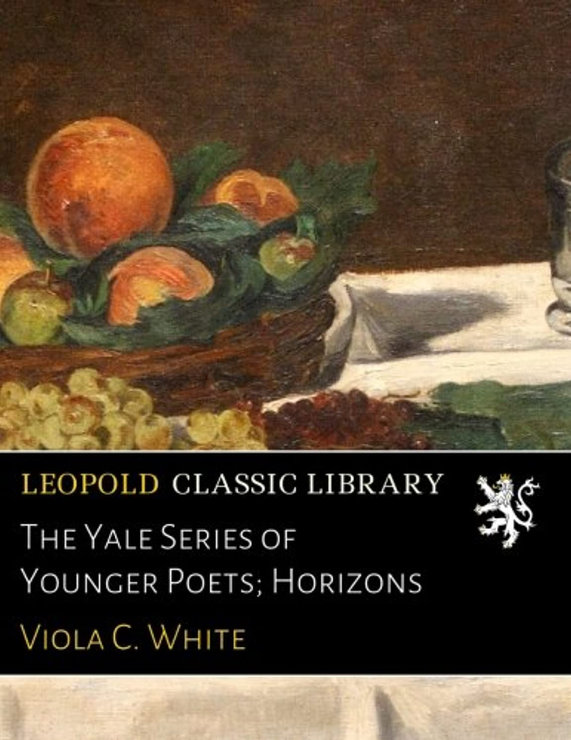 追放目指す今までThe Yale Series of Younger Poets; Horizons