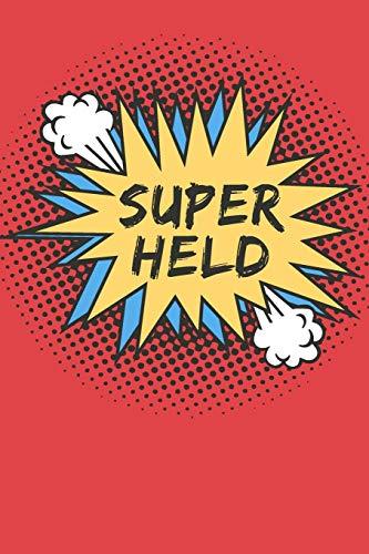 Superheld: Das 120 Seiten linierte Notizbuch ca. A5 Format. Perfektes Geschenk für Schüler,...