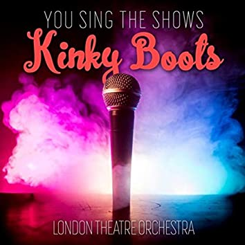 You Sing the Shows: Kinky Boots (Karaoke Versions)