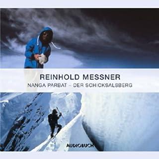 Nanga Parbat - Der Schicksalsberg                   Autor:                                                                                                                                 Reinhold Messner                               Sprecher:                                                                                                                                 Reinhold Messner                      Spieldauer: 1 Std. und 38 Min.     58 Bewertungen     Gesamt 4,5