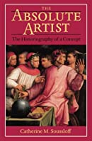 The Absolute Artist: The Historiography of a Concept